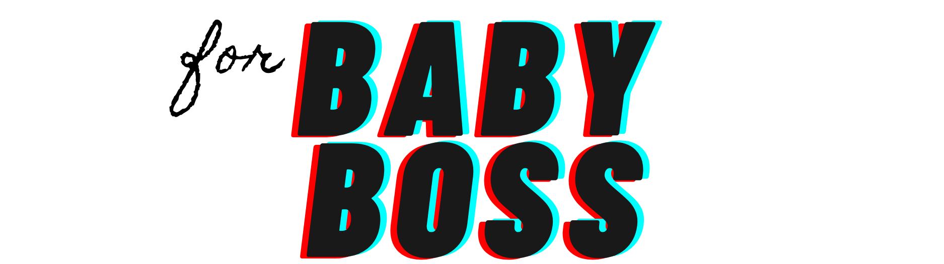 For Baby Boss